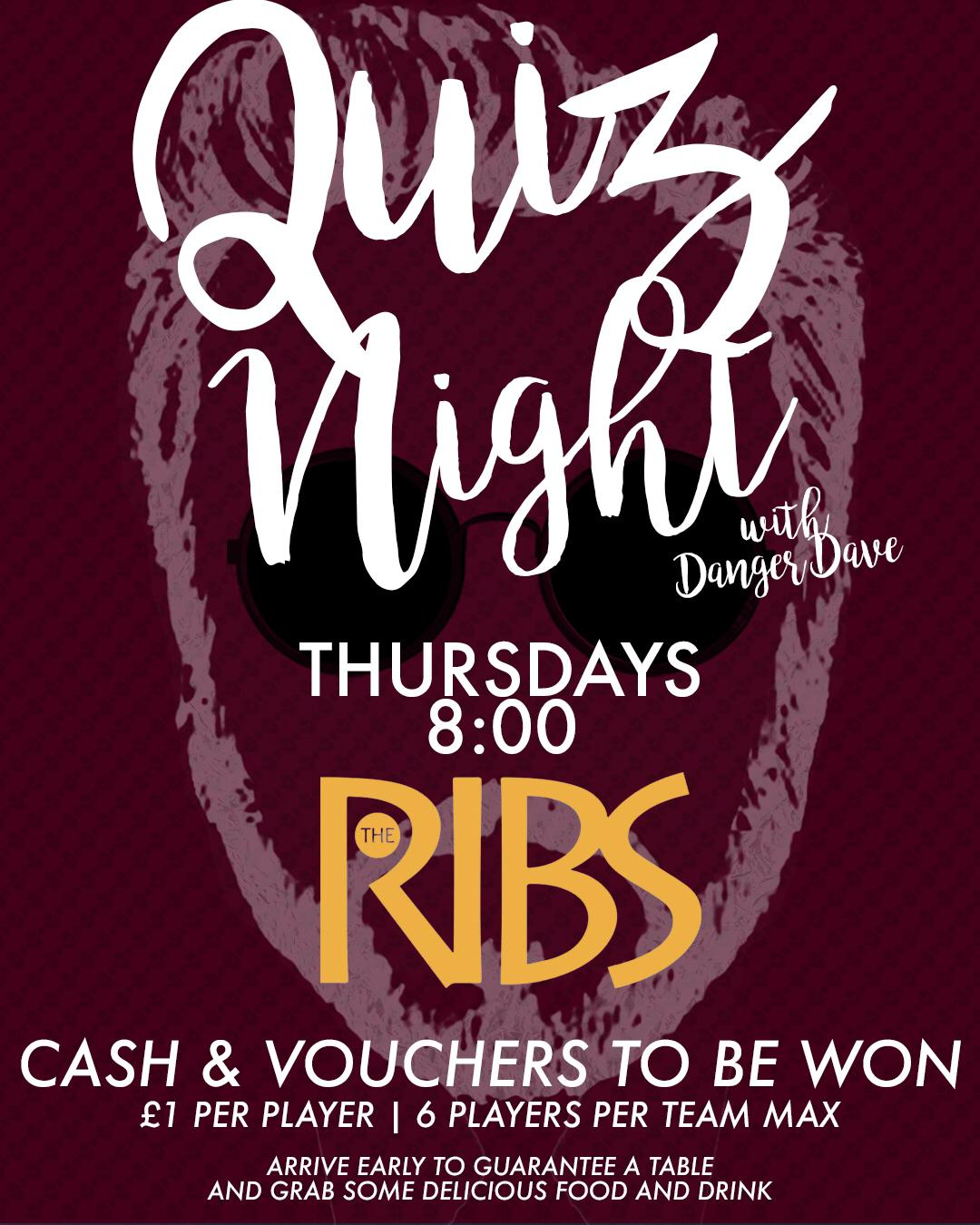 Ribs Quiz night - every Thursday at 8pm.